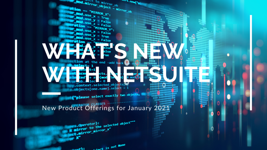 8 new NetSuite Product Offerings for Industry Leaders
