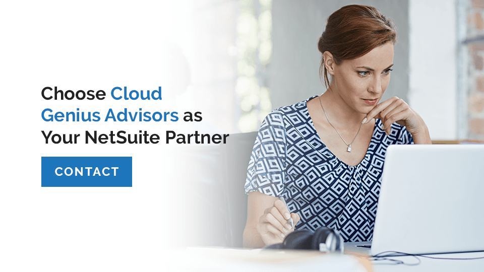 Choose Cloud Genius Advisors as Your NetSuite Partner